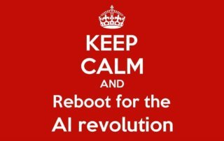 Keep calm and reboot for the AI revolution